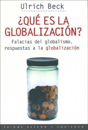 ¿Qué es la globalización? - Ulrich Beck